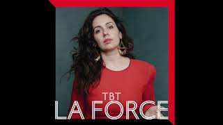 La Force - TBT (Official Audio)