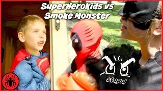 SuperHero Kids vs Smoke Monster Haters w Kid Deadpool Batman Superman comic in real live movie