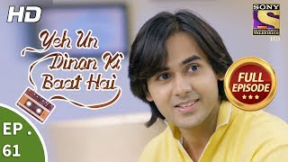 Yeh Un Dinon Ki Baat Hai - Ep 61 - Full Episode - 28th November, 2017