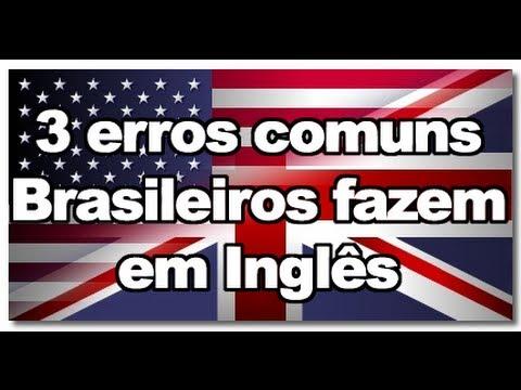 watch 3 erros mais comuns em Inglês de Brasileiros