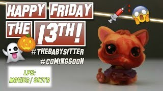 LPS: Happy Friday The 13th... - The Babysitter (Coming Soon)