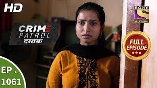 Crime Patrol Dastak - Ep 1061 - Full Episode - 12th June, 2019