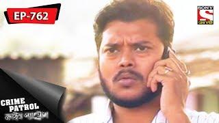 Crime Patrol - ক্রাইম প্যাট্রোল - Bengali - Ep 762 - 15th October, 2017