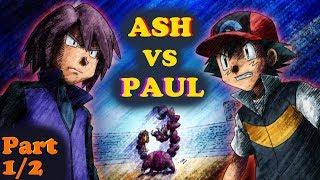 Ash Ketchum vs Paul! ☼▌SINNOH LEAGUE▐☼ ◄PART 1/2►