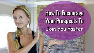 Network Marketing Training - Encourage Your Prospects To Join You Faster