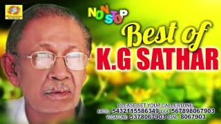 Best of KG Sathar | Non Stop Malayalam Mappilapattukal | Old Malayalam Mappila Songs