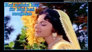 Koi nahin hai fir bhi hai mujhko