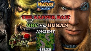 Grubby | Warcraft 3 The Frozen Throne | Orc v HU - The Sapper Bait - Ancient Isles
