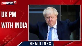 Boris Johnson: Support India In Fight Against Terror   CNN-News18