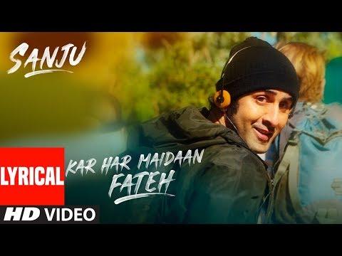 Xxx Mp4 Kar Har Maidaan Fateh Lyrical Sanju Ranbir Kapoor Rajkumar Hirani Sukhwinder Singh Shreya 3gp Sex