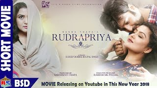 RUDRAPRIYA | New Nepali Movie-2017 | Summarize Movie | Full Movie Releasing on this New year