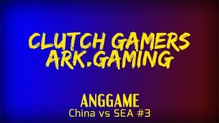 Clutch Gamers vs ARK.Gaming | ANGGAME China vs SEA #3 - SEA Qualifier