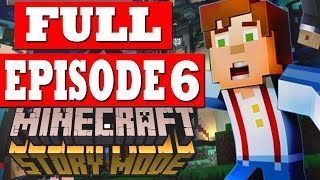 Minecraft Story Mode Episode 6 Gameplay Walkthrough Part 1 FULL EPISODE w/ENDING - No Commentary