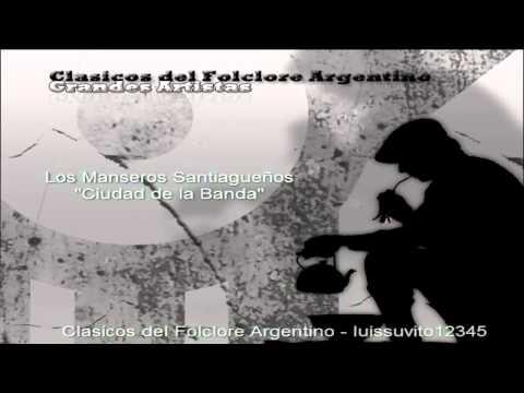Ciudad de la Banda Los Manseros Santiagueños. Clasicos del Folcore Grandes Artistas