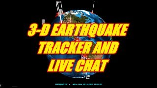 LIVE STREAM - 3-D EARTHQUAKE TRACKER AND LIVE CHAT JULY 28th, 2017
