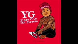 YG -  Me & My Bitch (The Neighbourhood Remix) ( Blame It On The Streets )