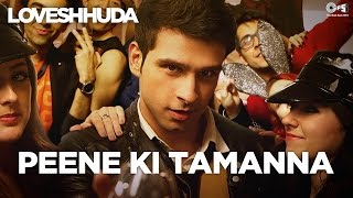 Peene Ki Tamanna - Loveshhuda | Latest Bollywood Party Song | Girish, Navneet | Vishal, Parichay