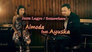 Junta Lagyo / Somewhere  - Almoda ft. Ayuska