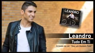 07 - Leandro - Tudo em ti