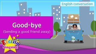 13. Good-bye (Sending a good friend away) - Educational video for Kids - Role-play conversation