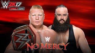 WWE 2K17 - No Mercy 2017: Brock Lesnar vs Braun Strowman