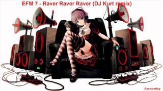 EFM 7 - Raver Raver Raver (DJ Kurt remix)