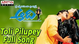 Toli Pilupey Full Song ll Aadi Movie ll Jr.Ntr, Keerthi Chawla