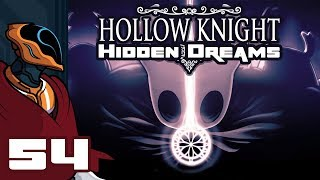 Let's Play Hollow Knight [Hidden Dreams Update]- Part 54 - Grey Prince Zote