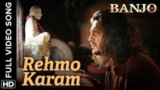 Rehmo Karam (Full Video Song) | Banjo | Riteish Deshmukh & Nargis Fakhri