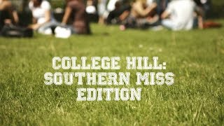 College Hill: Southern Miss Edition Ep.1