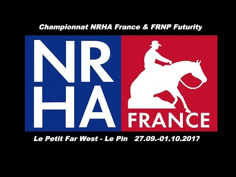 Championnat NRHA France & FRNP Futurity 2017  Open and Limited Open