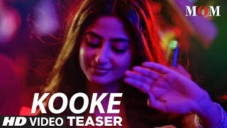 MOM  Kooke Kawn  Song Teaser  Sridevi Kapoor, Akshaye Khanna, Nawazuddin Siddiqui uploaded on 4 day(s) ago 25347 views