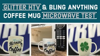 Glitter HTV Coffee Mug Microwave Test