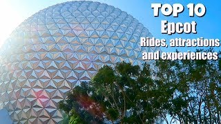 TOP 10 EPCOT rides and experiences | Walt Disney World 2017