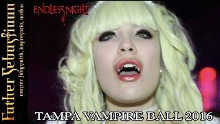 Vampire World #10 - Endless Night: Tampa Vampire Ball 2016 Recap