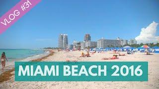 Miami Beach - VLOG #31 - MIAMI 2016