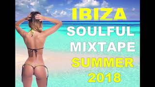 IBIZA  MIXTAPE SUMMER 2018 Special Super Mix - Best Of Deep House soulful Sessions 60 minuti