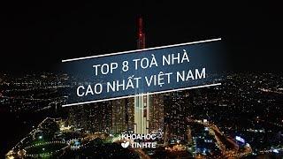 Top 8 toà nhà cao nhất Việt Nam - Khoa Học Tinh Tế