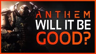 ANTHEM: WILL IT BE GOOD? | 5 Reasons To Be Excited and Cautious About Anthem!