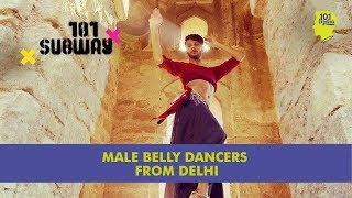 Male Belly Dancers From Delhi | Eshan Hilal & Vasu Chauhan | Unique Stories From India