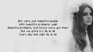 Lana Del Rey - Beautiful People Beautiful Problems (Lyics)