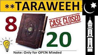 Taraweeh 8 or 20 rakat debate Resolved! Caught changing [Tahreef] the Daleel Proof Hadith of Tarawih