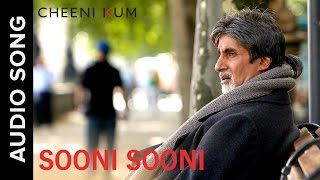 Sooni Sooni | Full AudioSong | Cheeni Kum | Amitabh Bachchan & Tabu