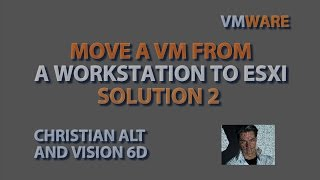 VMware ● Move a VM from Workstation to esxi ● Using  Standalone Converter