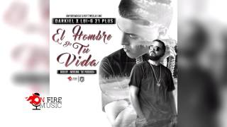 Darkiel - El Hombre De Tu Vida (Feat. Luigi 21 Plus)