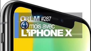 ORLM-287 : 4 mois avec l'iPhone X