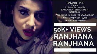 Ranjhana Ranjhana   Arjun Paliwal   Samarth sharma (zikrr)   Nimisha Thakur   Shivam ITCS