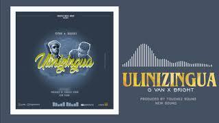 G VAN  ft BRIGHT - ULINIZINGUA (OFFICIAL AUDIO)
