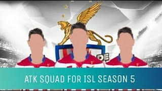 ATK Squad | ISL Season 5 | 2018 19