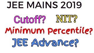 JEE MAINS 2019 Cutoff Percentile Wise    NIT Cutoff    JEE Advance